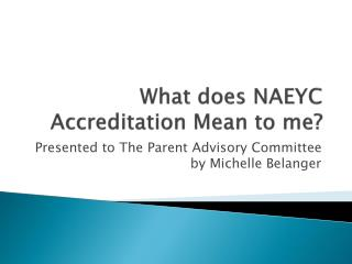 What does NAEYC Accreditation Mean to me?