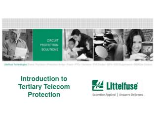 Introduction to  Tertiary Telecom Protection