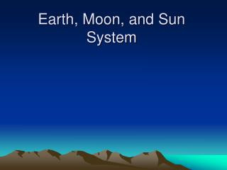 Earth, Moon, and Sun System