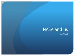 NASA and us