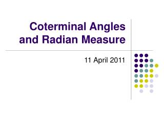 Coterminal Angles and Radian Measure