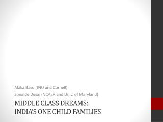 Middle Class Dreams:  India's One Child Families