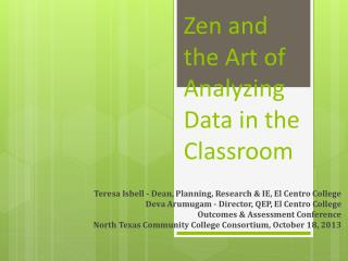 Zen and the Art of Analyzing Data in the Classroom