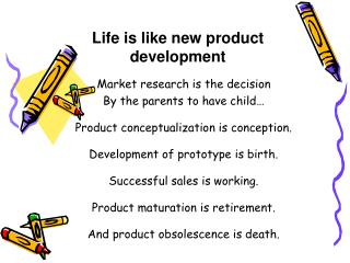 Life is like new product development