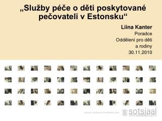 """""""Služby péče o děti poskytované pečovateli v Estonsku"""""""