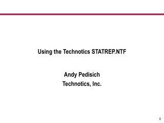 Using the Technotics STATREP.NTF