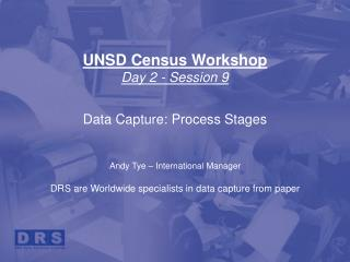 UNSD Census Workshop Day 2 - Session 9 Data Capture: Process Stages
