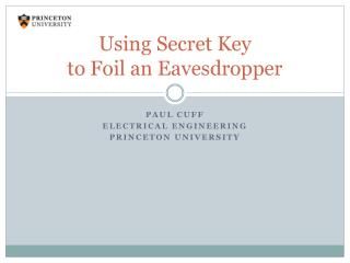 Using Secret Key to Foil an Eavesdropper