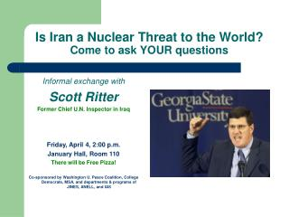 Is Iran a Nuclear Threat to the World? Come to ask YOUR questions