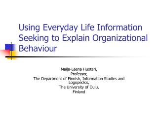 Using Everyday Life Information Seeking to Explain Organizational Behaviour