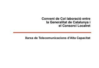Conveni de Col·laboració entre  la Generalitat de Catalunya i  el Consorci Localret