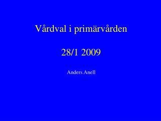 Vårdval i primärvården 28/1 2009