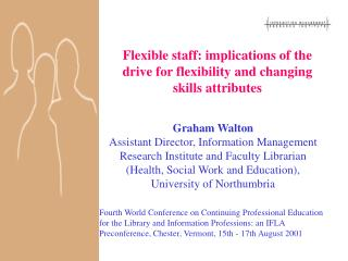 Flexible staff: implications of the drive for flexibility and changing skills attributes