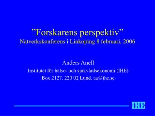 �Forskarens perspektiv� N�tverkskonferens i Link�ping 8 februari, 2006