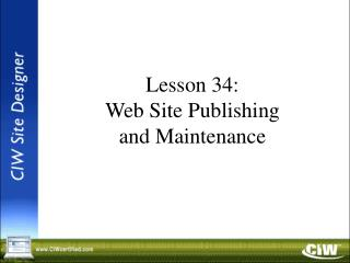 Lesson 34: Web Site Publishing and Maintenance