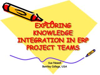 EXPLORING KNOWLEDGE INTEGRATION IN ERP PROJECT TEAMS