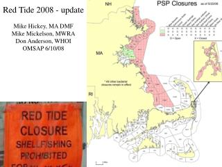 Red Tide 2008 - update Mike Hickey, MA DMF Mike Mickelson, MWRA Don Anderson, WHOI OMSAP 6/10/08
