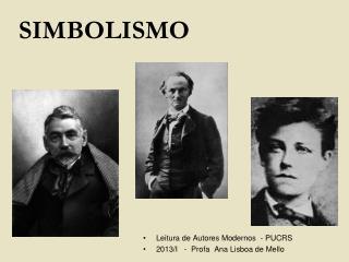 Leitura de Autores Modernos  - PUCRS 2013/I   -  Profa  Ana Lisboa de Mello