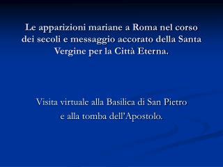 Visita virtuale alla Basilica di San Pietro e alla tomba dell'Apostolo.