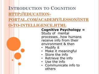 Introduction to Cognition http ://education-portal/academy/lesson/intro-to-intelligence.html