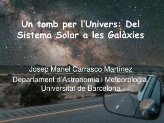 Un tomb per l'Univers: Del Sistema Solar a les Galàxies