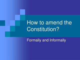 How to amend the Constitution?
