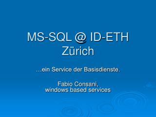 MS-SQL @ ID-ETH Zürich