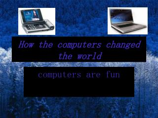 How the computers changed the world