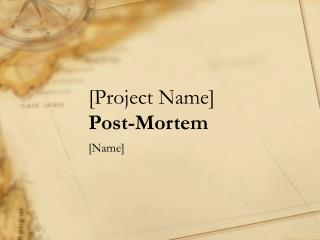 [Project Name] Post-Mortem