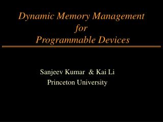 Dynamic Memory Management for  Programmable Devices