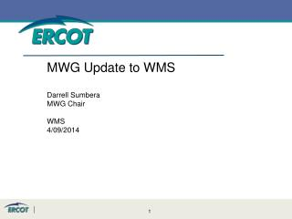 MWG Update to WMS Darrell Sumbera MWG Chair WMS 4/09/2014
