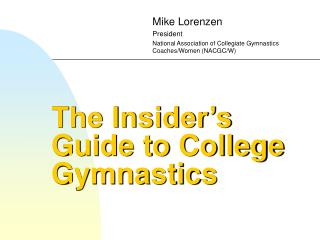 The Insider s Guide to College Gymnastics