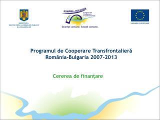 Programul de Cooperare Transfrontalieră România-Bulgaria 2007-2013