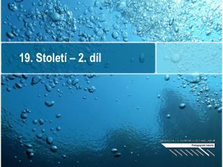 19. Století – 2. díl