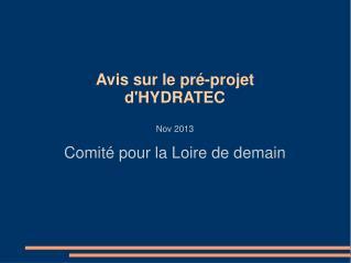 Avis sur le pré-projet d'HYDRATEC Nov 2013 Comité pour la Loire de demain