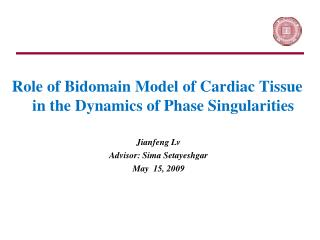 Role of Bidomain Model of Cardiac Tissue in the Dynamics of Phase Singularities