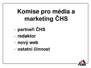 Komise pro média a marketing ČHS