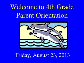 Welcome to 4th Grade Parent Orientation