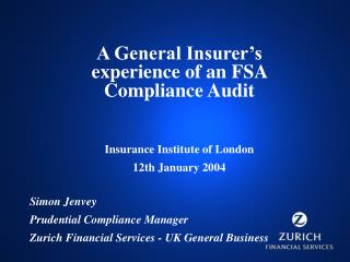 A General Insurer's experience of an FSA Compliance Audit  Insurance Institute of London