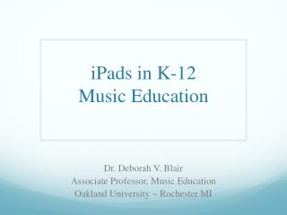 iPads in K-12  Music Education