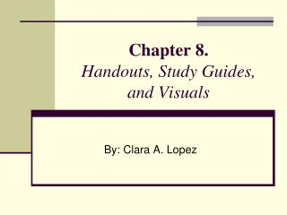Chapter 8. Handouts, Study Guides, and Visuals