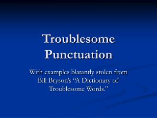 Troublesome Punctuation