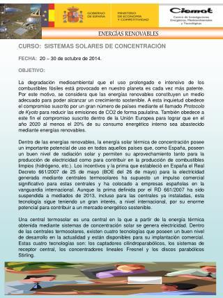 CURSO:  SISTEMAS SOLARES DE CONCENTRACIÓN FECHA:   20 – 30 de octubre de 2014. OBJETIVO: