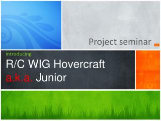introducing R/C WIG Hovercraft  a.k.a.  Junior