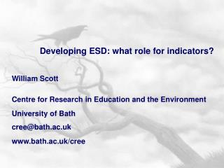 Developing ESD: what role for indicators? William Scott