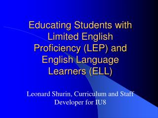 Educating Students with Limited English Proficiency (LEP) and English Language Learners (ELL)