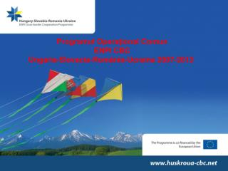 Programul Operaţional Comun  ENPI CBC  Ungaria-Slovacia-România-Ucraina 2007-2013