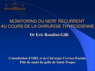 MONITORING DU NERF RECURRENT  AU COURS DE LA CHIRURGIE THYROIDIENNE