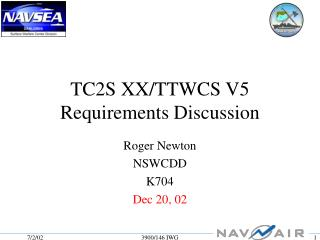 TC2S XX/TTWCS V5 Requirements Discussion