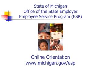 State of Michigan Office of the State Employer Employee Service Program (ESP)